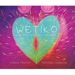 Wetiko y la música del corazón